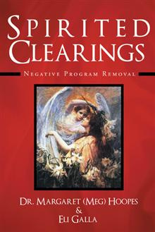 "Book ""Spirited Clearings: Negative Program Removal by Eli Galla"
